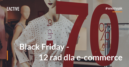 Black Friday - 12 rad dla e-commerce