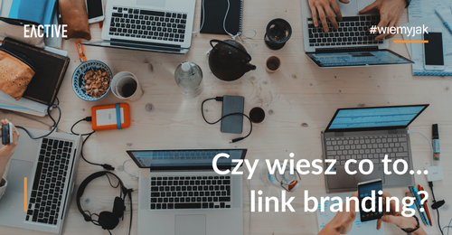 czy-wiesz-co-to-link-branding-mini