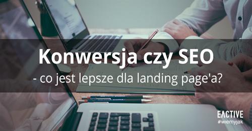 tworzenie-landing-page-konwersja-czy-seo-zajawka