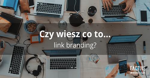 zajawka_5-sposobow-na-linkbranding