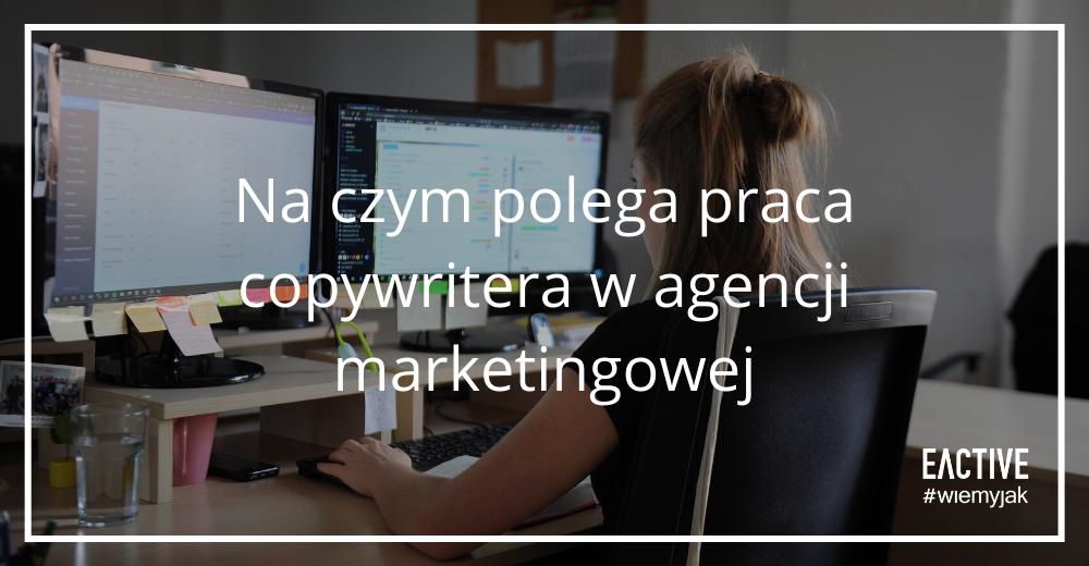na-czym-polega-praca-copywritera-w-agencji-marketingowej