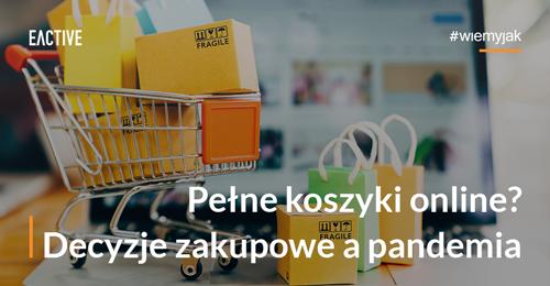 Kupuję online! Zachowania konsumentów wczasie pandemii