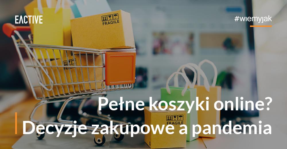 zakupy online - zachowania konsumentów w czasie pandemii