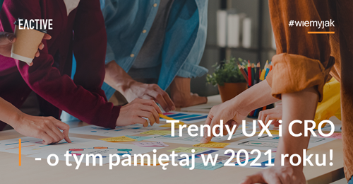 Trendy UX iCRO na 2021 rok