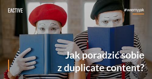 Ujarzmij duplicate content, czyli nie bój się powielanych treści!